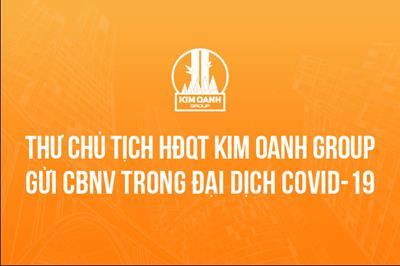 Thư Chủ tịch Địa ốc Kim Oanh Group gửi CBNV trong đại dịch Covid-19