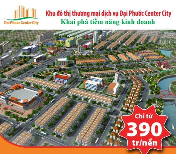 Giá bán mỗi sản phẩm đợt 1 của dự án đất nền Đại Phước Center City chỉ 390 triệu/nền